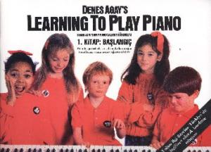 Denes Agays Learning to Play Piano 1. Kitap: Başlangıç