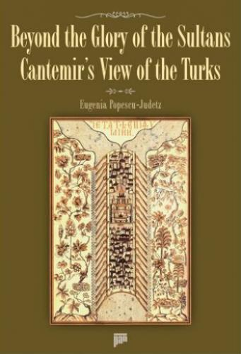 Beyond the Glory of the Sultans Cantemirs View of the Turks